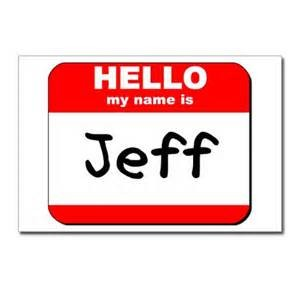 Hello, My Name is Jeff